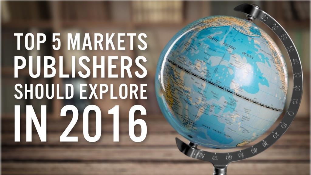 WTA International Logistics Experts 5 Markets Publishers Should Explore in 2016