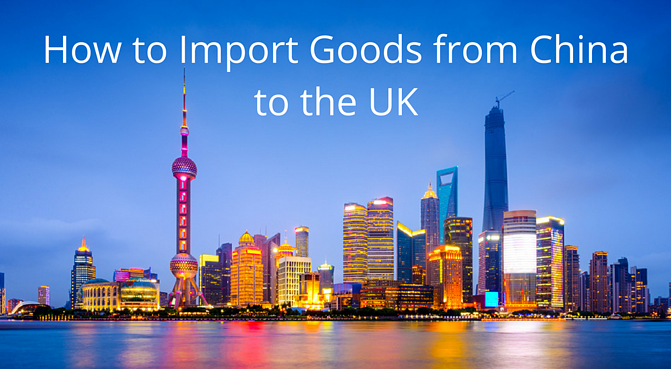 How to Import Goods From China to the UK