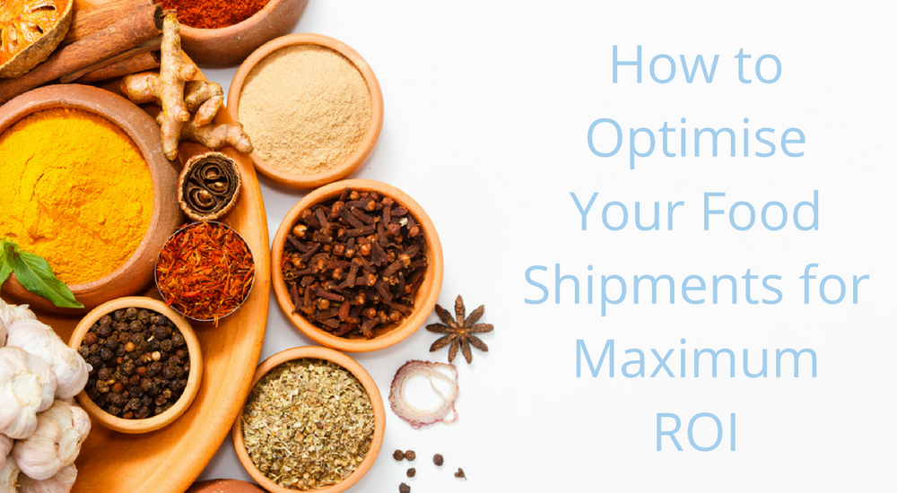 How to Optimise Your Food Shipment for Maximum ROI