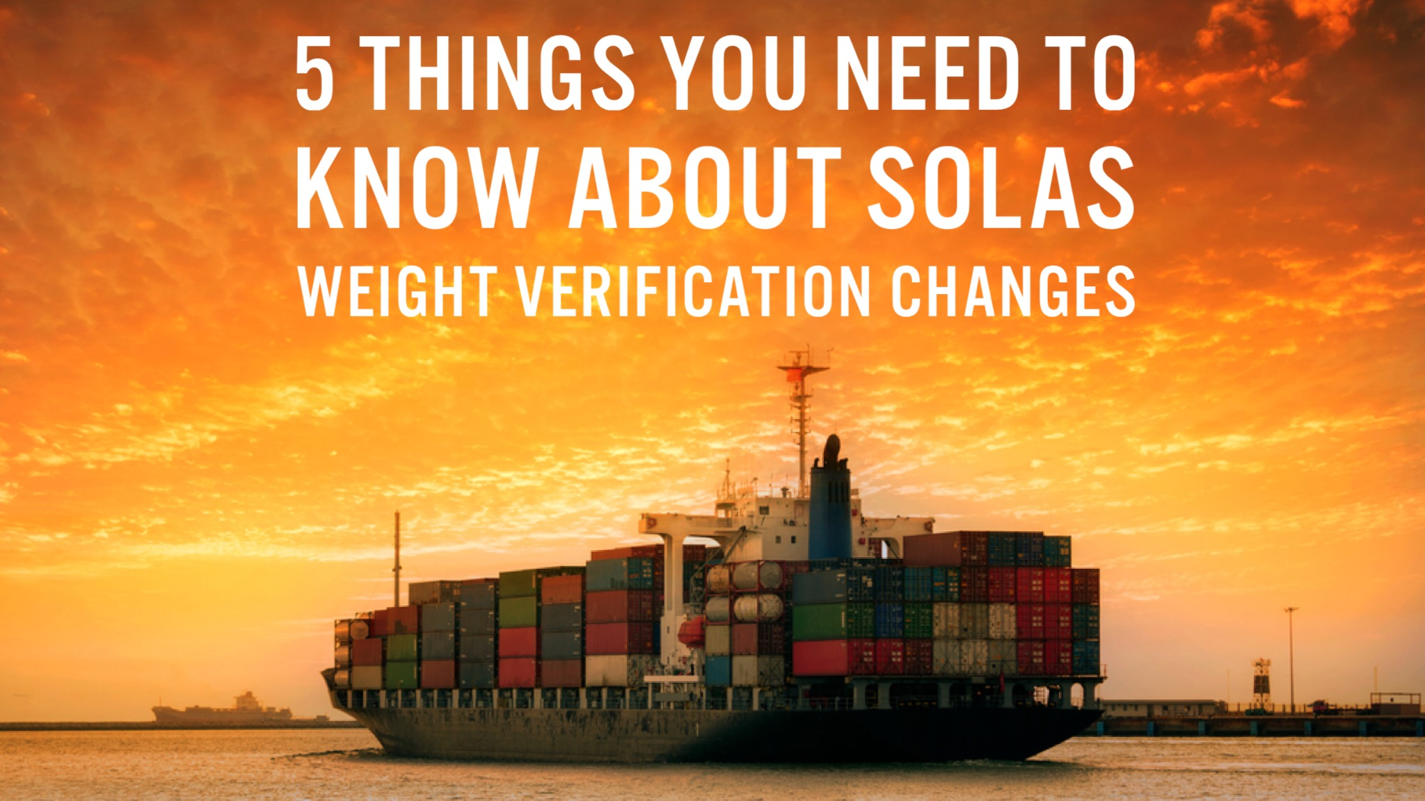 WTA International Logistics Experts - 5 Things You Need To Know About SOLAS Weight Verification Changes