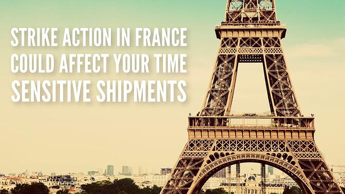 French Strike Could Affect Your TIme Sensitive Shipments
