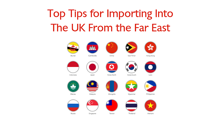 Top tips for Importing Into The UK From the Far East