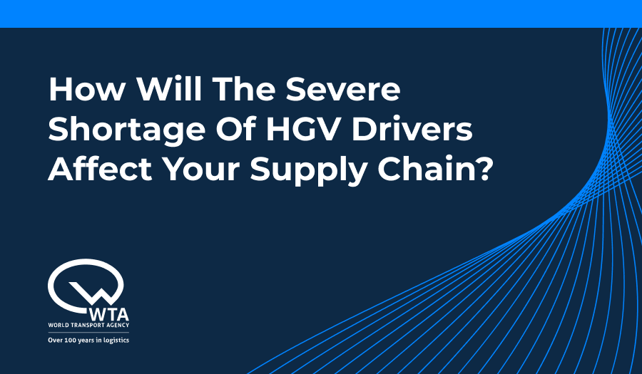 How Will The Severe Shortage of HGV Drivers Affect Your Supply Chain?