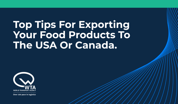 Top tips for exporting your food products to the USA or Canada.